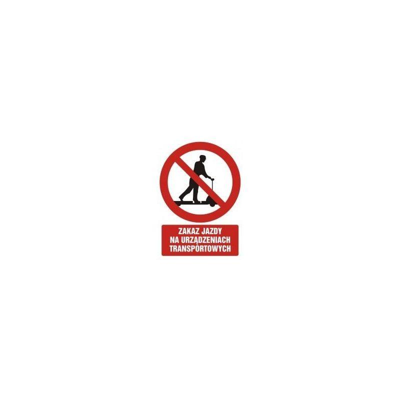 Zakaz jazdy na urządzeniach transportowych. Folia samoprzylepna 21x29,7 cm