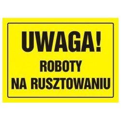 Uwaga! Roboty na rusztowaniu. Płyta żółta 24x33 cm
