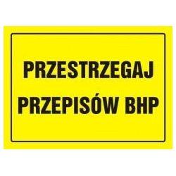 Przestrzegaj przepisów BHP. Płyt żółta 32x44 cm