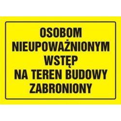 Osobom nieupoważnionym wstęp na teren budwoy zabroniony.Płyta 24x33