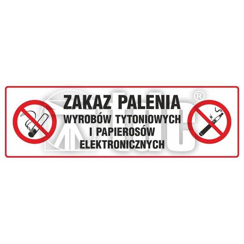 Zakaz palenia tytoniu i papierosów elektronicznych na terenie obiektu. Znak płyta 10x25 cm